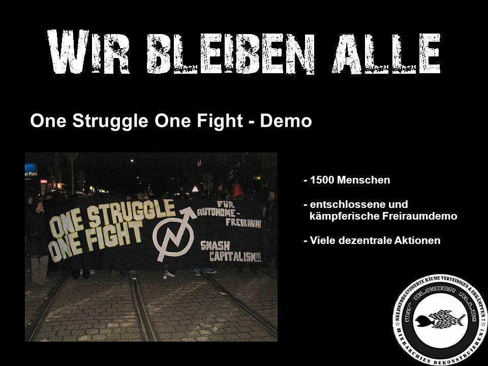 … One Struggle One Fight - Demo - 1500 Menschen - entschlossene und kämpferische Freiraumdemo - Viele dezentrale Aktionen