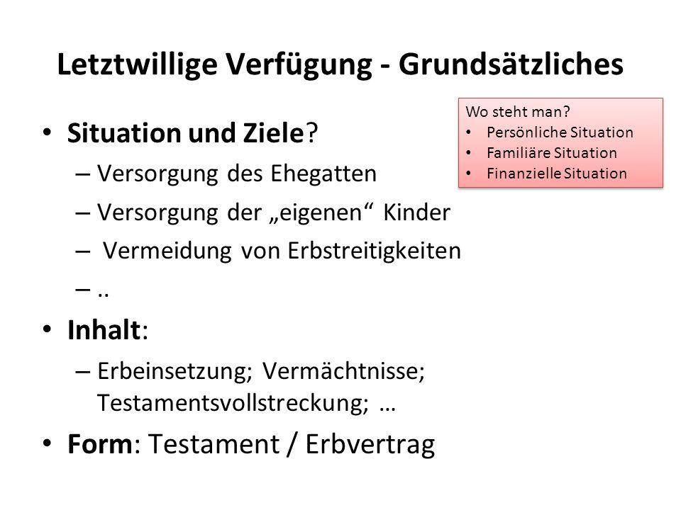 Letztwillige Verfügung - Grundsätzliches Situation und Ziele.