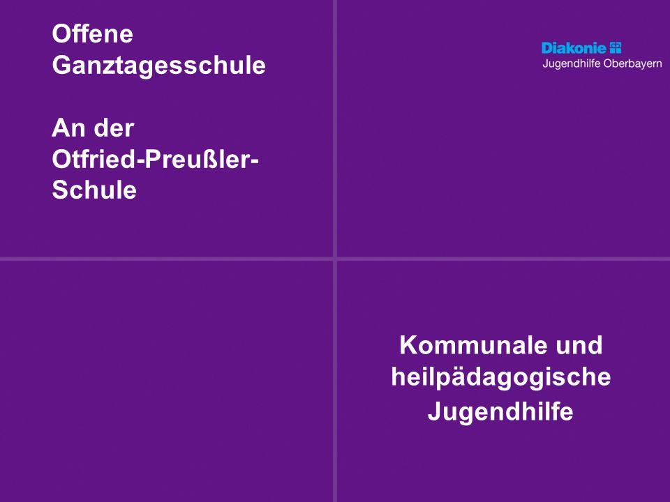 Kommunale und heilpädagogische Jugendhilfe Offene Ganztagesschule An der Otfried-Preußler- Schule
