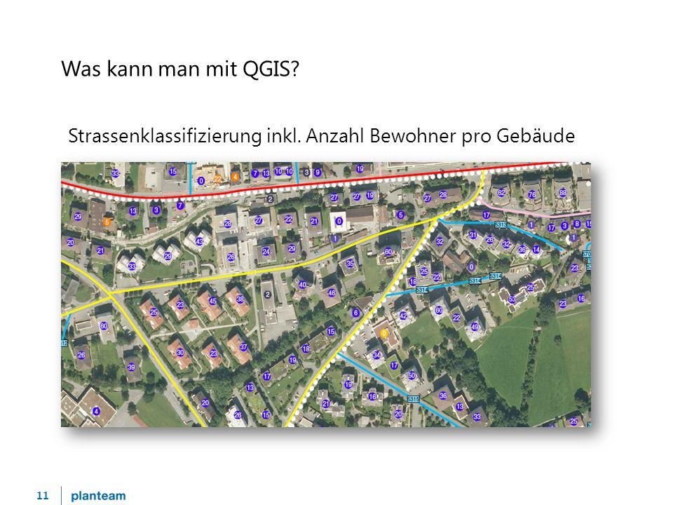 11 Was kann man mit QGIS? Strassenklassifizierung inkl. Anzahl Bewohner pro Gebäude