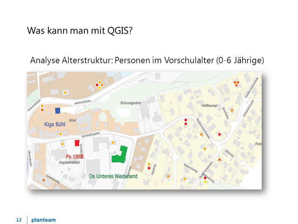 12 Was kann man mit QGIS Analyse Alterstruktur: Personen im Vorschulalter (0-6 Jährige)