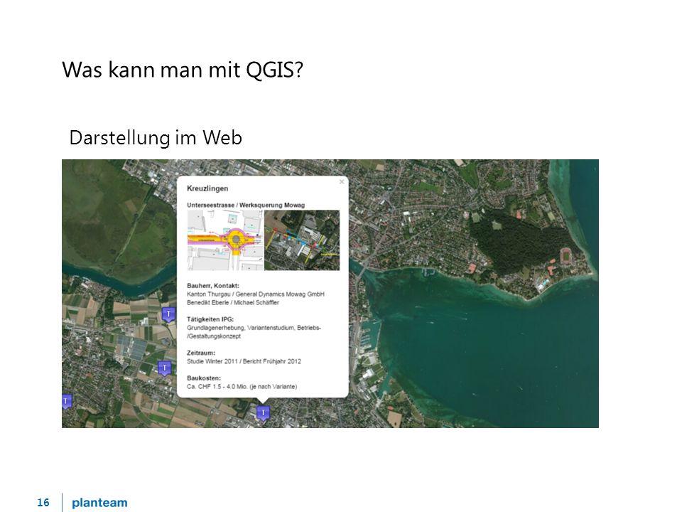 16 Was kann man mit QGIS? Darstellung im Web