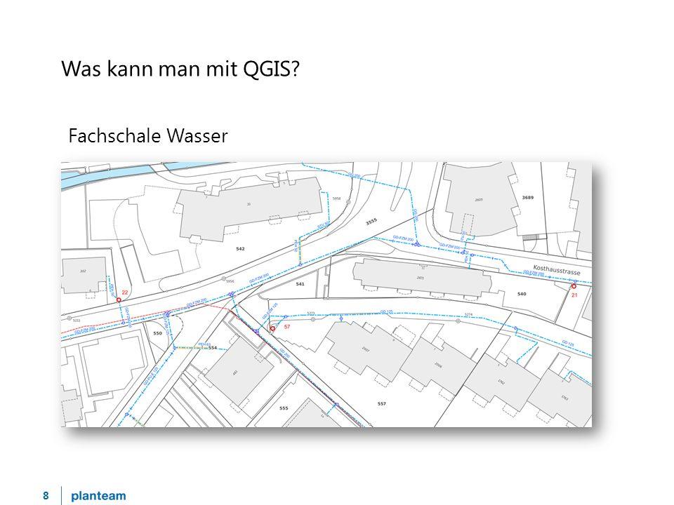 9 Was kann man mit QGIS? Fachschale Abwasser
