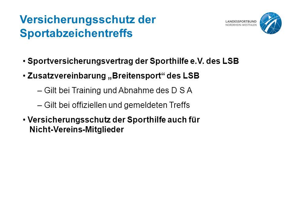 """Versicherungsschutz der Sportabzeichentreffs Sportversicherungsvertrag der Sporthilfe e.V. des LSB Zusatzvereinbarung """"Breitensport"""" des LSB – Gilt be"""