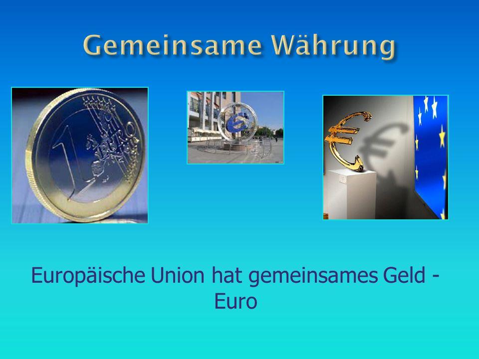 Europäische Union hat gemeinsames Geld - Euro