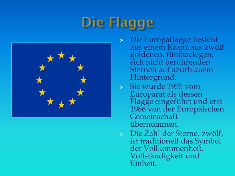  Die Europaflagge besteht aus einem Kranz aus zwölf goldenen, fünfzackigen, sich nicht berührenden Sternen auf azurblauem Hintergrund.  Sie wurde 19
