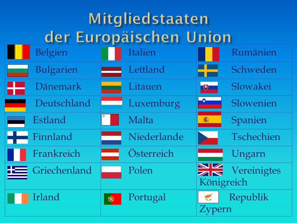 Belgien Italien Rumänien Bulgarien Lettland Schweden Dänemark Litauen Slowakei Deutschland Luxemburg Slowenien Estland Malta Spanien Finnland Niederla