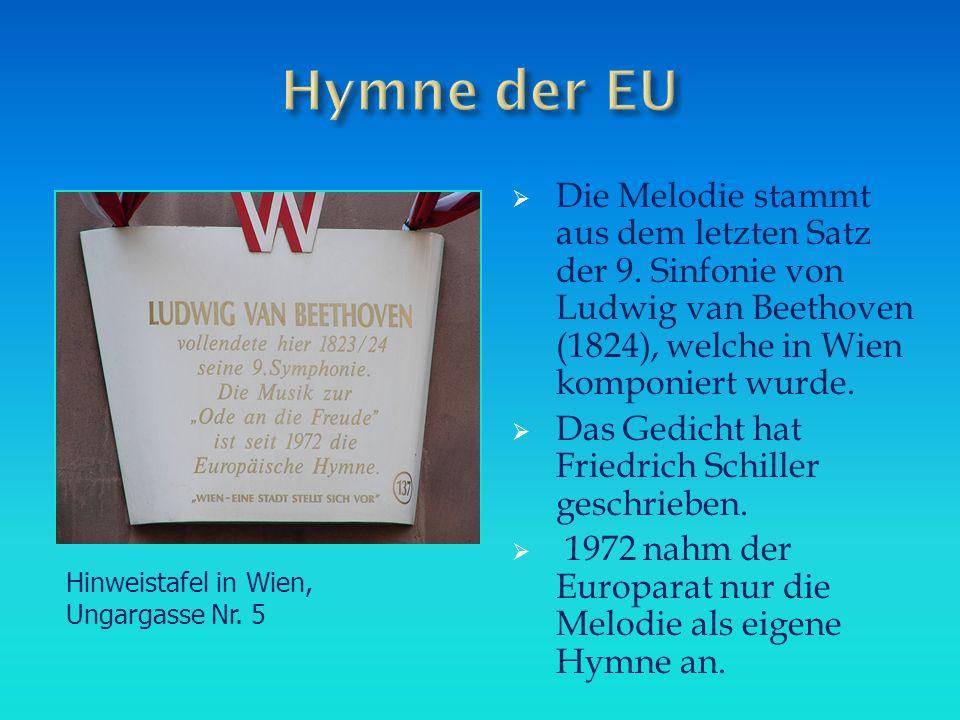  Die Melodie stammt aus dem letzten Satz der 9. Sinfonie von Ludwig van Beethoven (1824), welche in Wien komponiert wurde.  Das Gedicht hat Friedric
