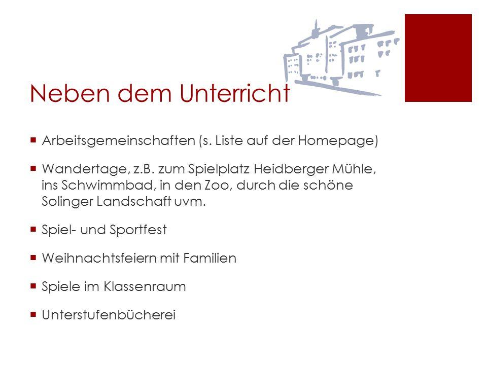 Neben dem Unterricht  Arbeitsgemeinschaften (s. Liste auf der Homepage)  Wandertage, z.B. zum Spielplatz Heidberger Mühle, ins Schwimmbad, in den Zo
