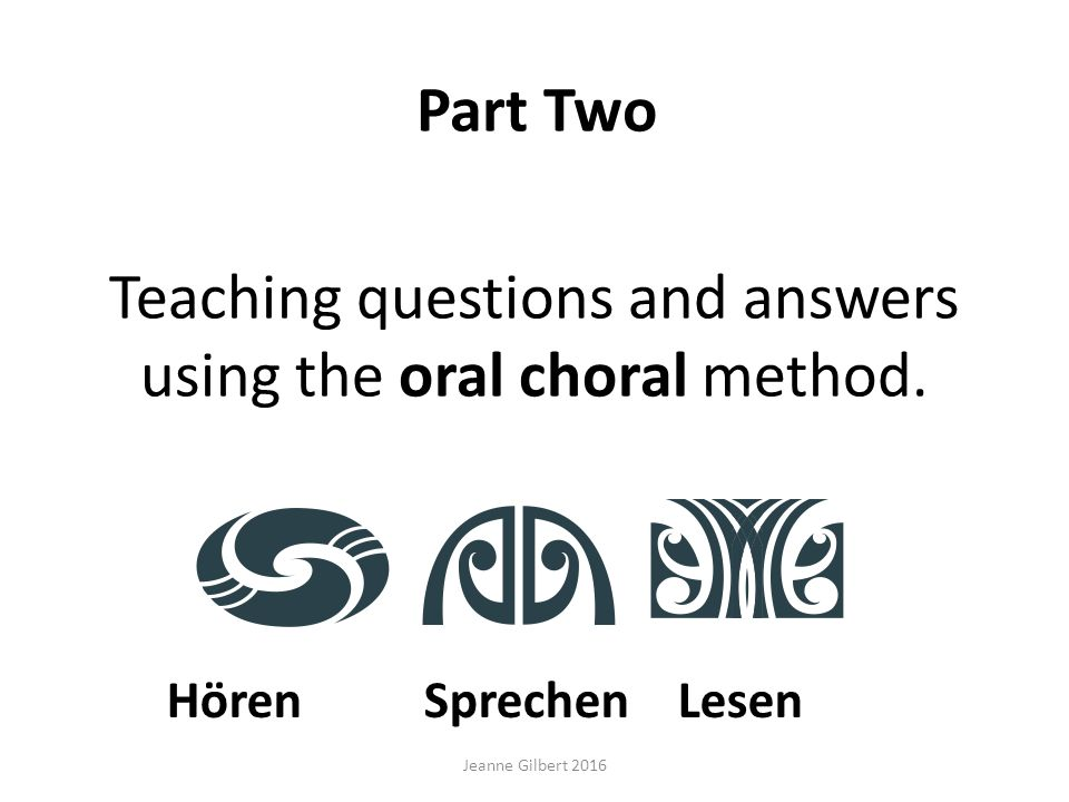 Teaching questions and answers using the oral choral method.
