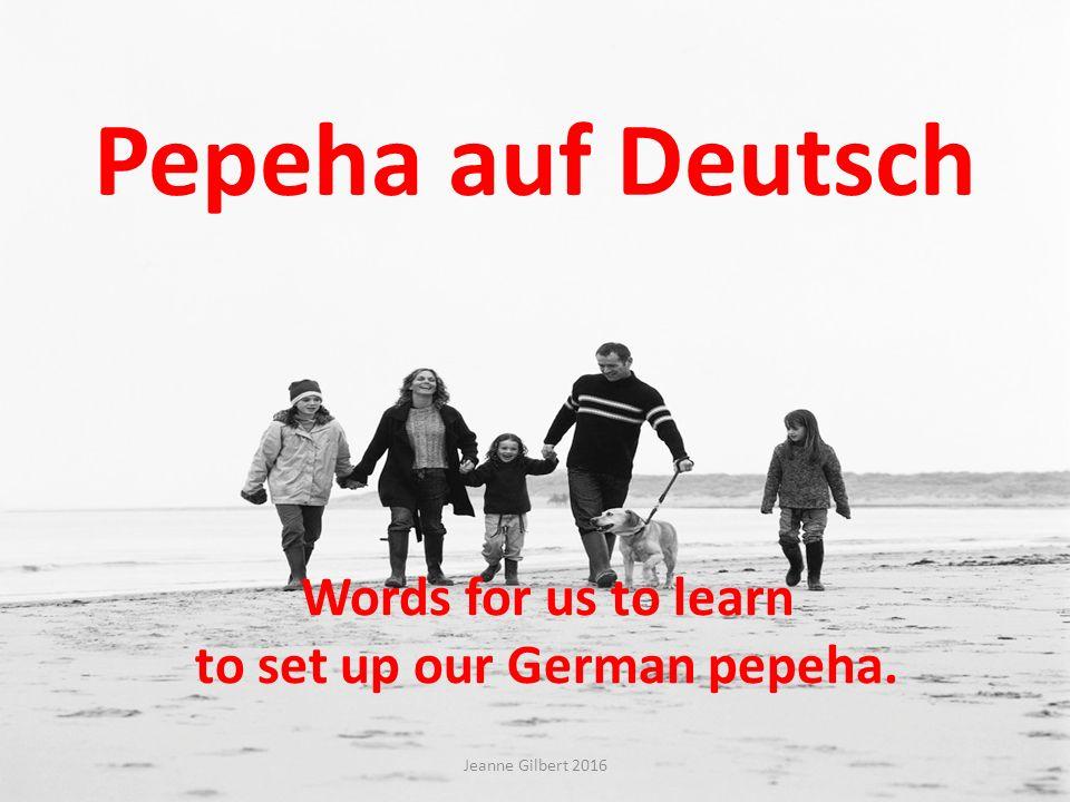 Please listen and speak! Hört zu! Sprecht nach! Jeanne Gilbert 2016