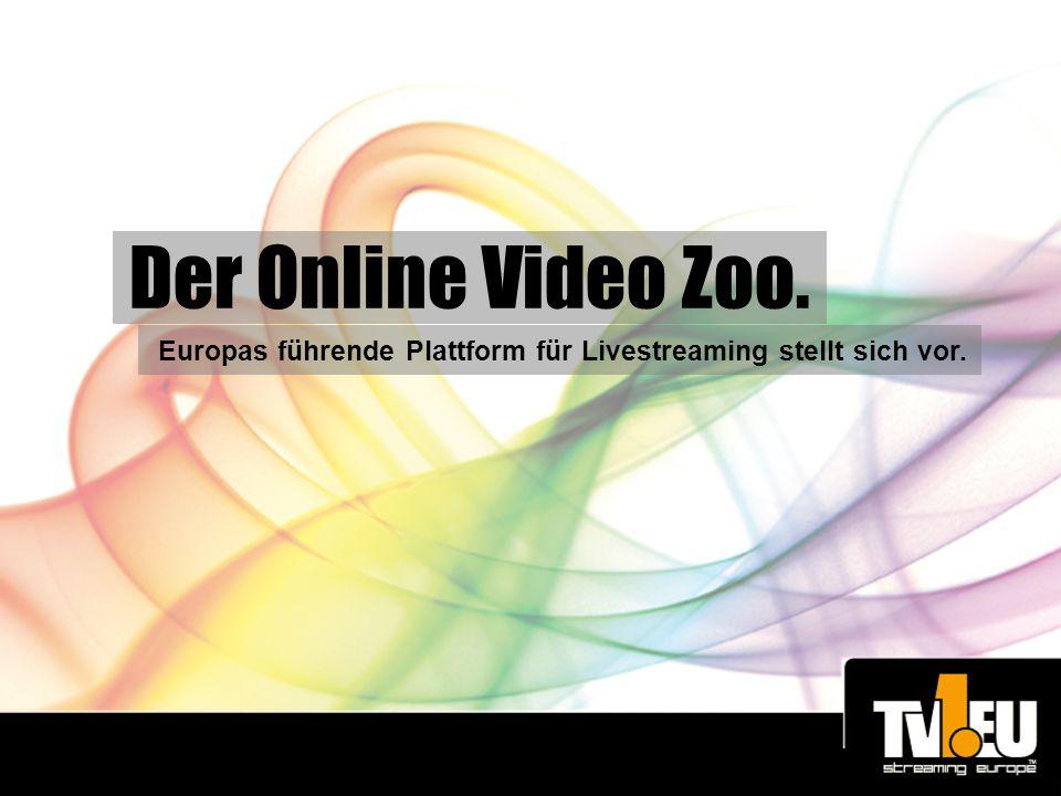 Der Online Video Zoo. Europas führende Plattform für Livestreaming stellt sich vor.