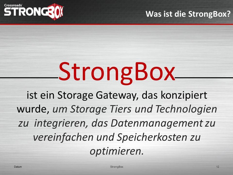 Was ist die StrongBox? 12 StrongBox ist ein Storage Gateway, das konzipiert wurde, um Storage Tiers und Technologien zu integrieren, das Datenmanageme