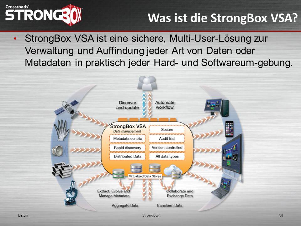 Was ist die StrongBox VSA? DatumStrongBox38 StrongBox VSA ist eine sichere, Multi-User-Lösung zur Verwaltung und Auffindung jeder Art von Daten oder M