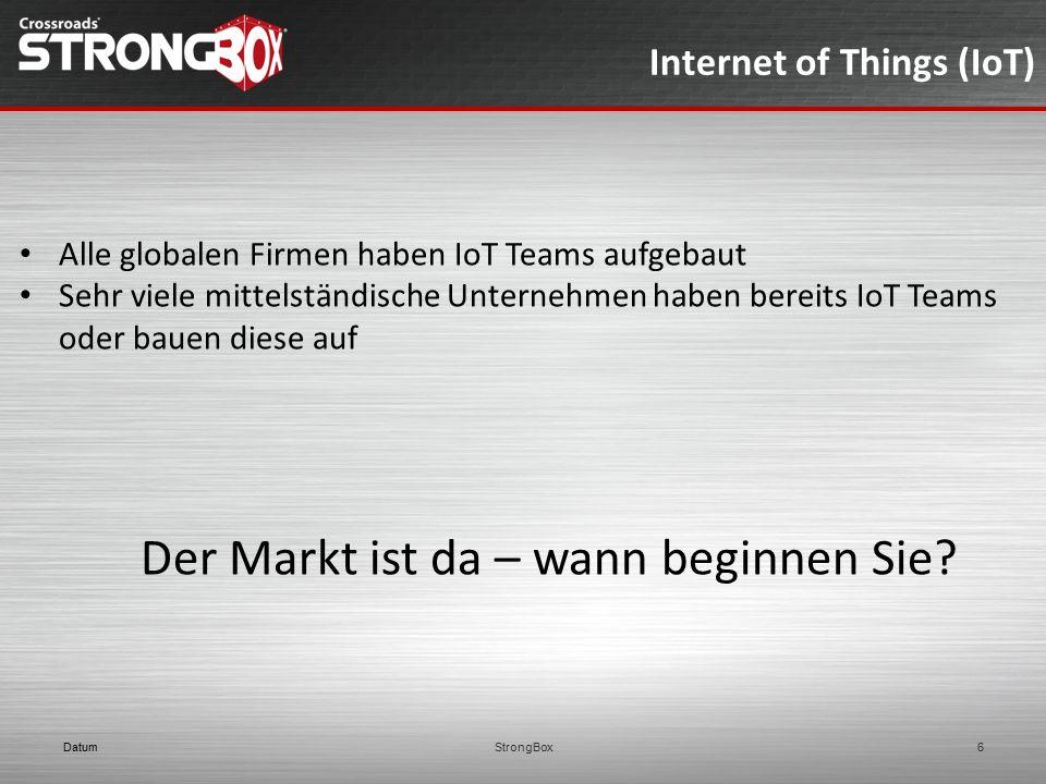 Internet of Things (IoT) Alle globalen Firmen haben IoT Teams aufgebaut Sehr viele mittelständische Unternehmen haben bereits IoT Teams oder bauen die