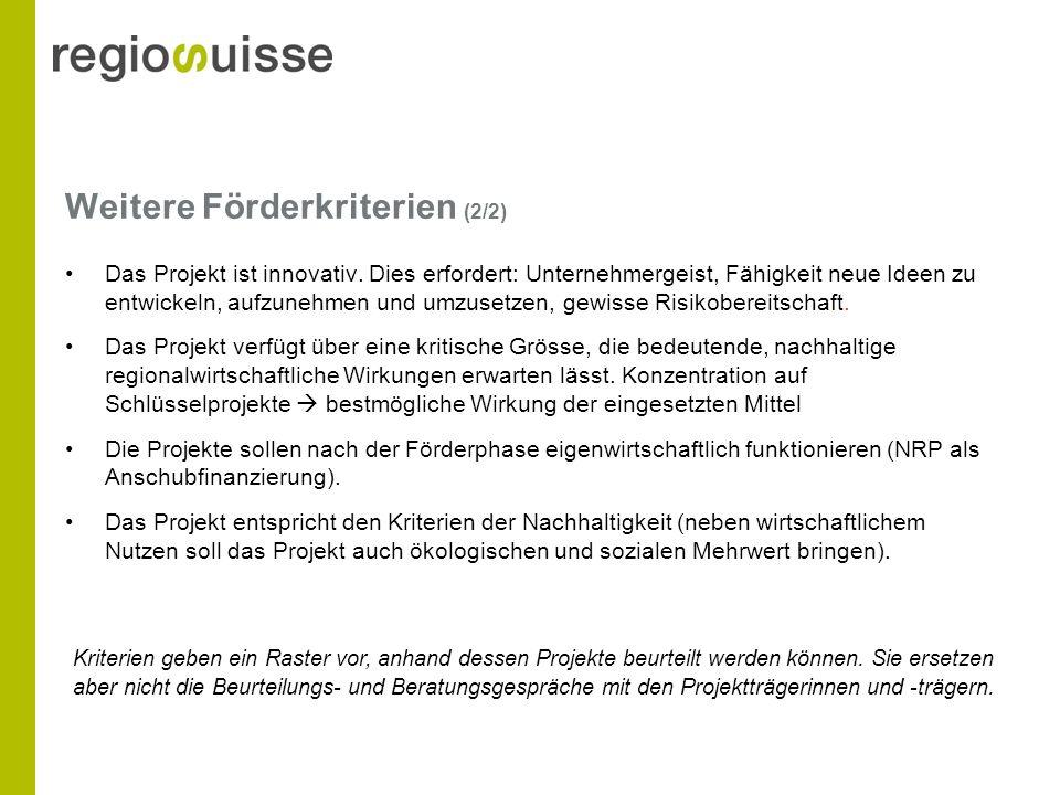 Weitere Förderkriterien (2/2) Das Projekt ist innovativ.