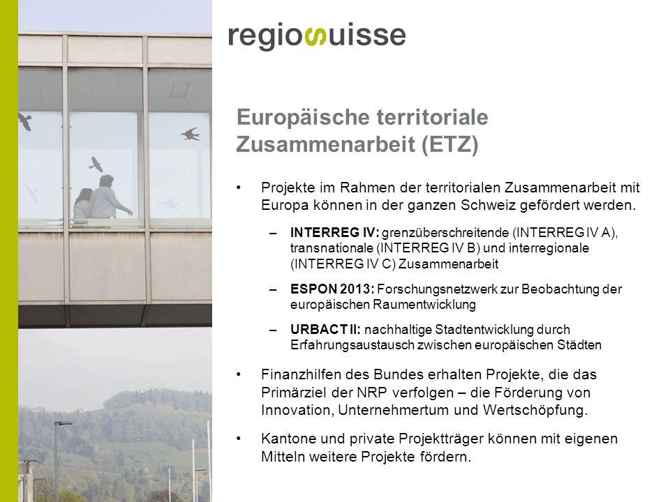 Europäische territoriale Zusammenarbeit (ETZ) Projekte im Rahmen der territorialen Zusammenarbeit mit Europa können in der ganzen Schweiz gefördert werden.