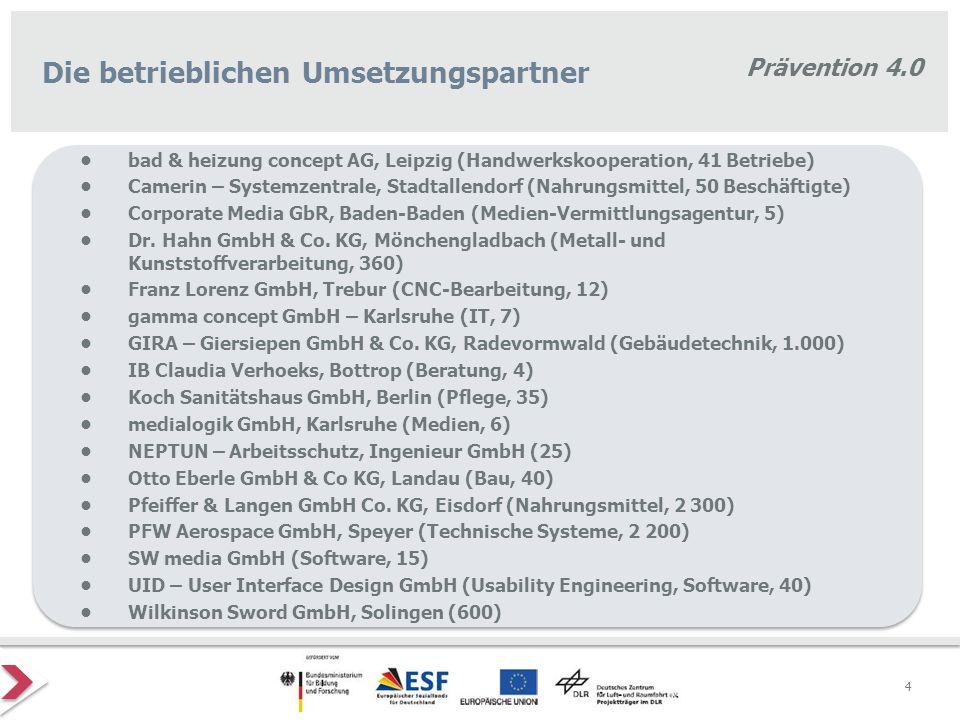Prävention 4.0 4 Die betrieblichen Umsetzungspartner bad & heizung concept AG, Leipzig (Handwerkskooperation, 41 Betriebe) Camerin – Systemzentrale, S