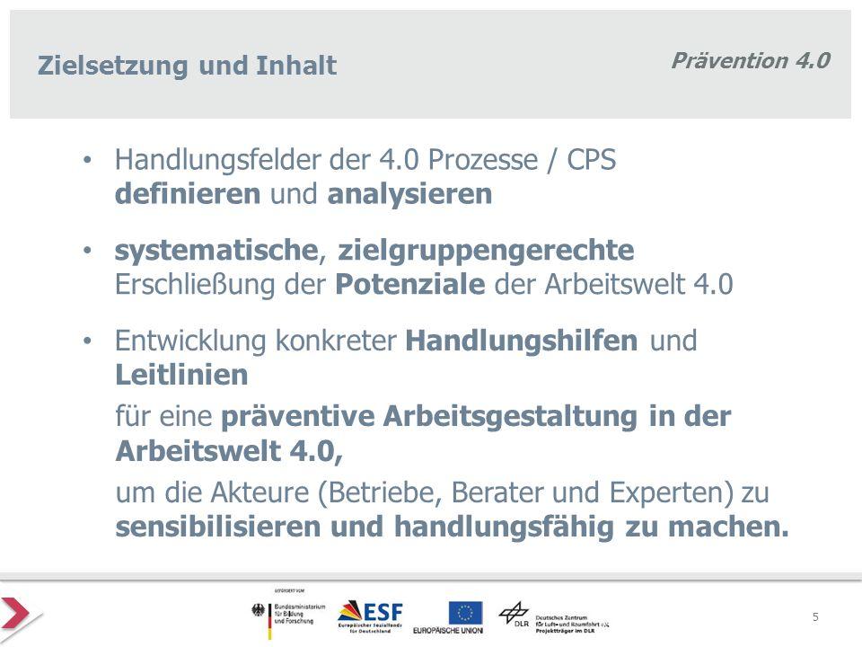 Prävention 4.0 Entwicklung konkreter Handlungshilfen und Leitlinien für eine präventive Arbeitsgestaltung in der Arbeitswelt 4.0, um die Akteure (Betr