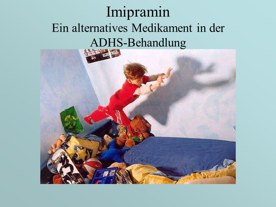 Imipramin Ein alternatives Medikament in der ADHS-Behandlung