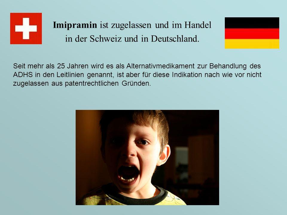Imipramin ist zugelassen und im Handel in der Schweiz und in Deutschland. Seit mehr als 25 Jahren wird es als Alternativmedikament zur Behandlung des