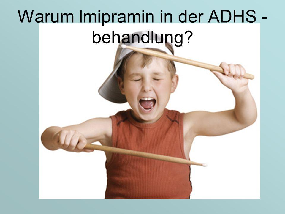 Warum Imipramin in der ADHS - behandlung