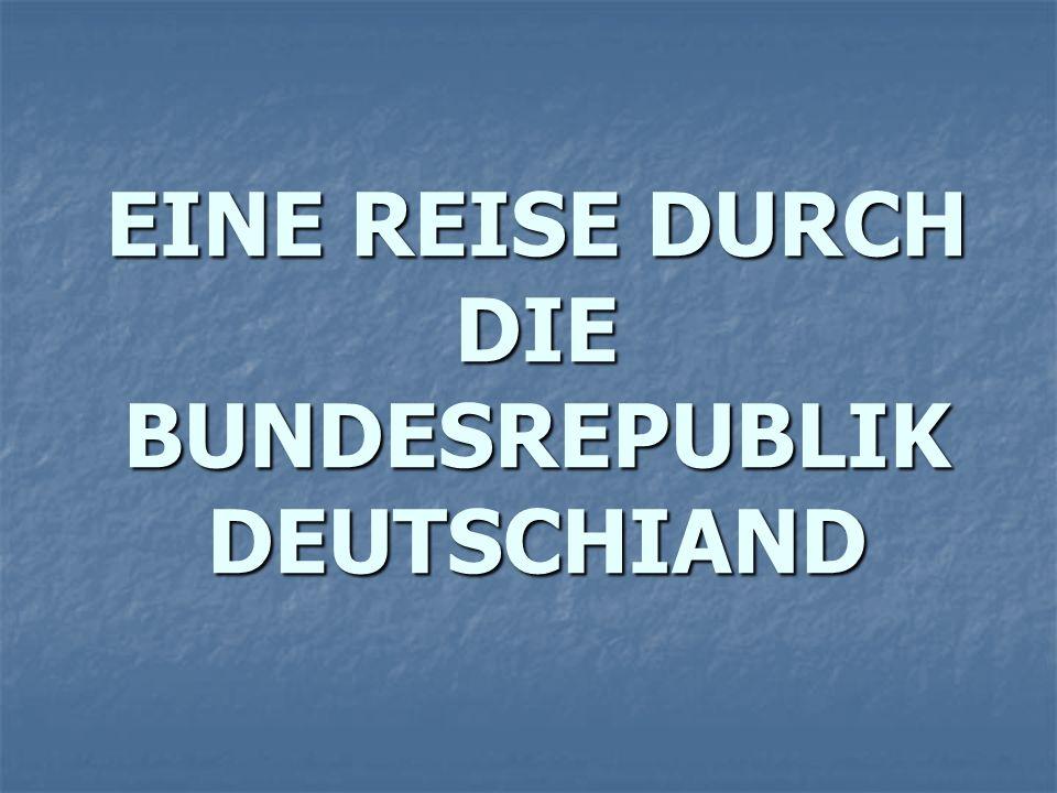 EINE REISE DURCH DIE BUNDESREPUBLIK DEUTSCHIAND