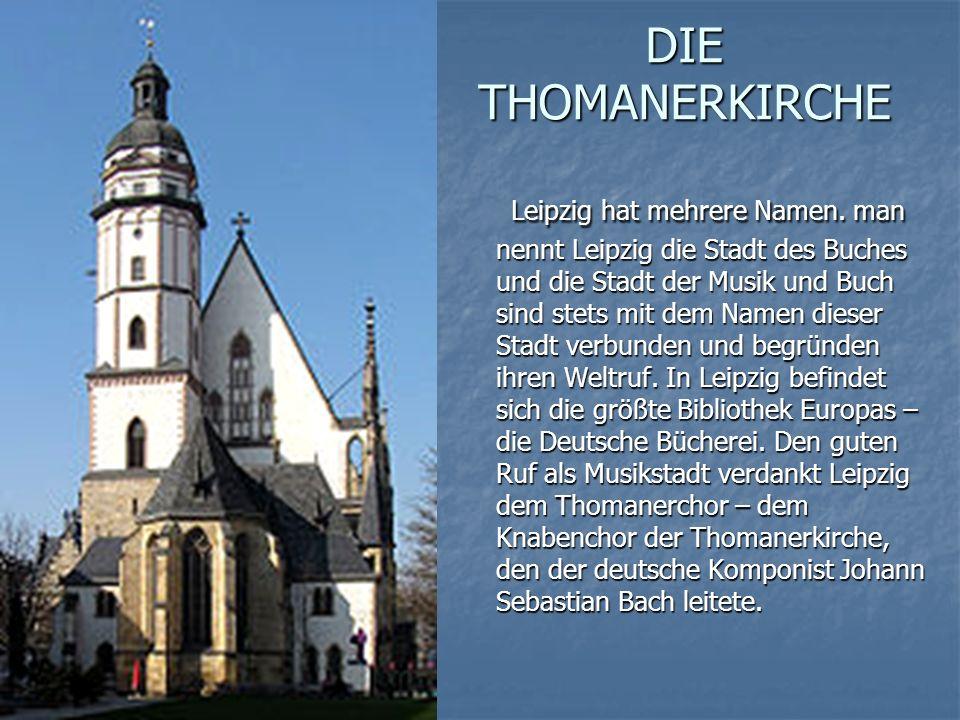 DIE THOMANERKIRCHE Leipzig hat mehrere Namen.