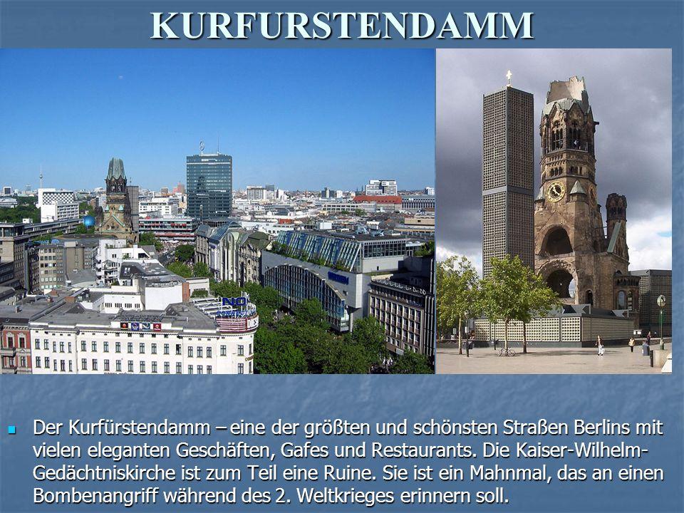 KURFURSTENDAMM Der Kurfürstendamm – eine der größten und schönsten Straßen Berlins mit vielen eleganten Geschäften, Gafes und Restaurants.