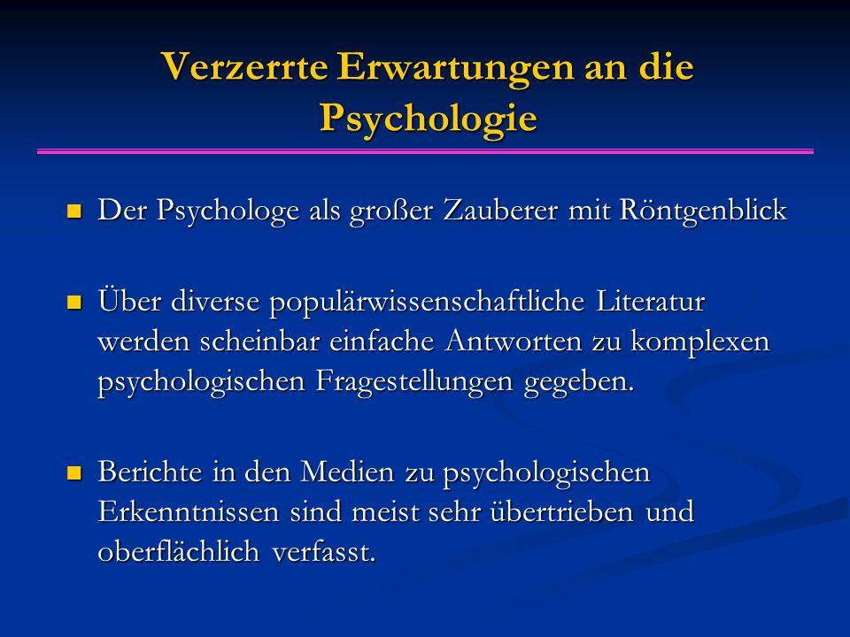 Grundlagen-Disziplinen der Psychologie Allgemeine Psychologie: Welche grundlegenden und allgemein gültigen Aussagen lassen sich bezüglich des Erlebens und Verhaltens treffen.