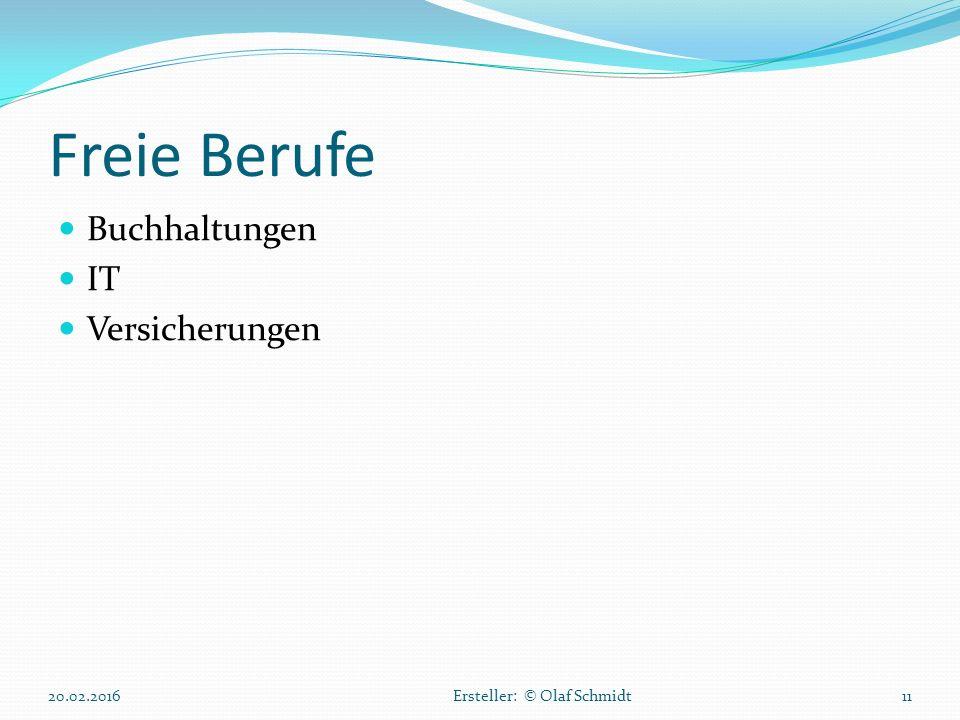 Freie Berufe Buchhaltungen IT Versicherungen 20.02.2016Ersteller: © Olaf Schmidt11