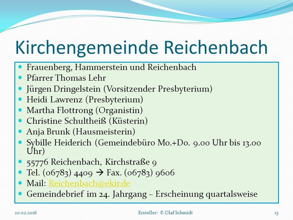 Kirchengemeinde Reichenbach Frauenberg, Hammerstein und Reichenbach Pfarrer Thomas Lehr Jürgen Dringelstein (Vorsitzender Presbyterium) Heidi Lawrenz