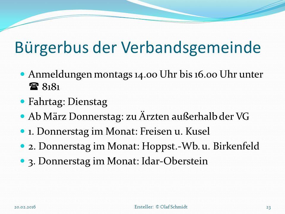 Bürgerbus der Verbandsgemeinde Anmeldungen montags 14.00 Uhr bis 16.oo Uhr unter  8181 Fahrtag: Dienstag Ab März Donnerstag: zu Ärzten außerhalb der