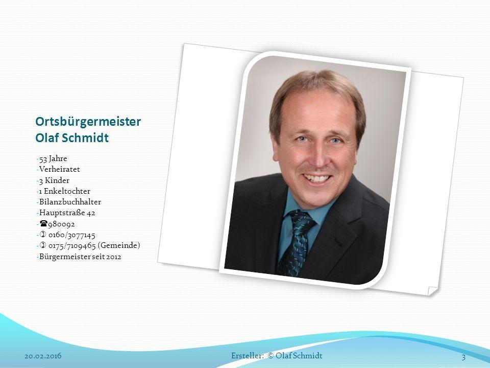 Ortsbürgermeister Olaf Schmidt - 53 Jahre - Verheiratet - 3 Kinder - 1 Enkeltochter - Bilanzbuchhalter - Hauptstraße 42 -  980092 -  0160/3077145 -