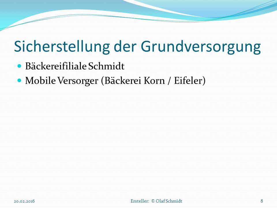 Sicherstellung der Grundversorgung Bäckereifiliale Schmidt Mobile Versorger (Bäckerei Korn / Eifeler) 20.02.2016Ersteller: © Olaf Schmidt8