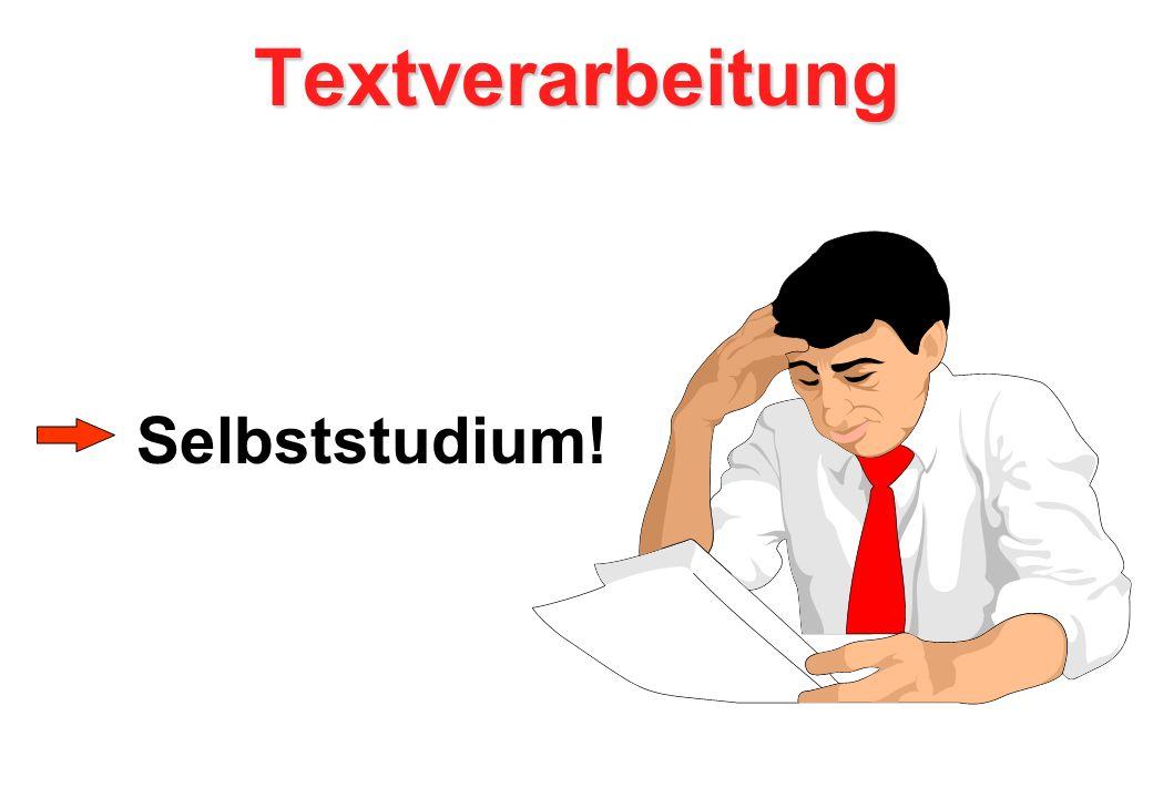 Textverarbeitung Selbststudium!