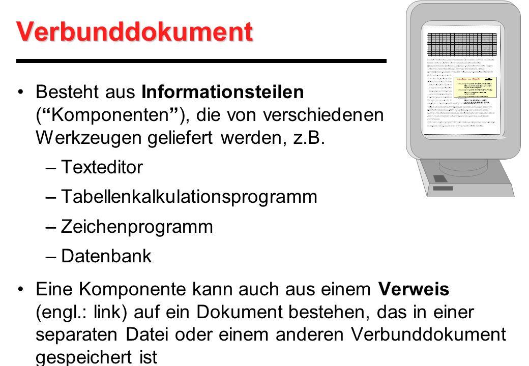 """Besteht aus Informationsteilen (""""Komponenten""""), die von verschiedenen Werkzeugen geliefert werden, z.B. –Texteditor –Tabellenkalkulationsprogramm –Zei"""