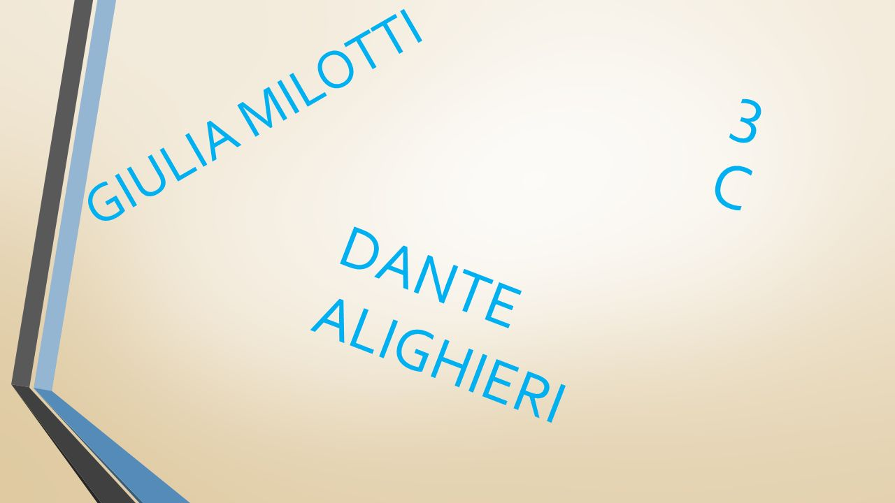 GIULIA MILOTTI 3C3C DANTE ALIGHIERI