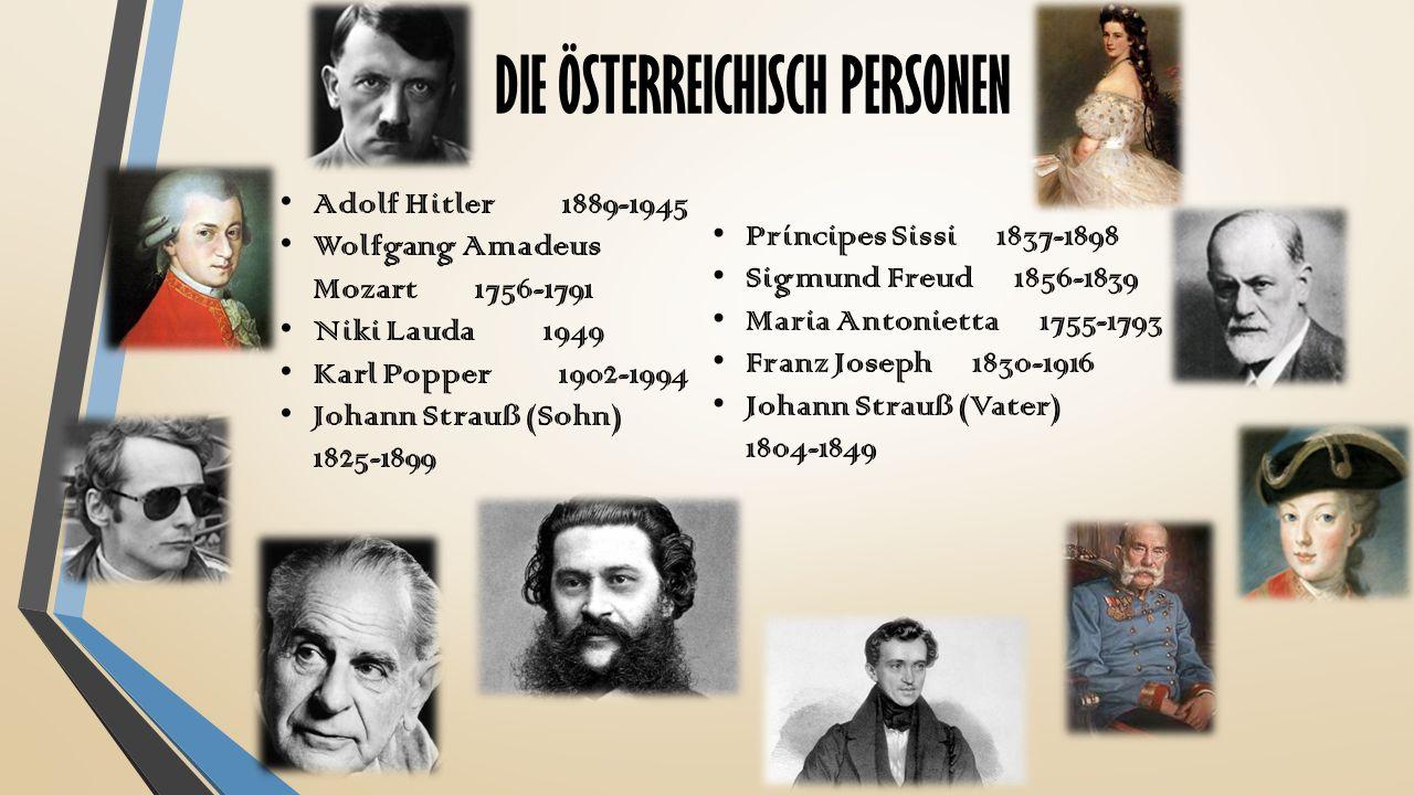 DIE ÖSTERREICHISCH PERSONEN Adolf Hitler 1889-1945 Wolfgang Amadeus Mozart 1756-1791 Niki Lauda 1949 Karl Popper 1902-1994 Johann Strauß (Sohn) 1825-1