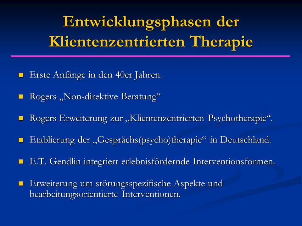 """Entwicklungsphasen der Klientenzentrierten Therapie Erste Anfänge in den 40er Jahren. Erste Anfänge in den 40er Jahren. Rogers """"Non-direktive Beratung"""