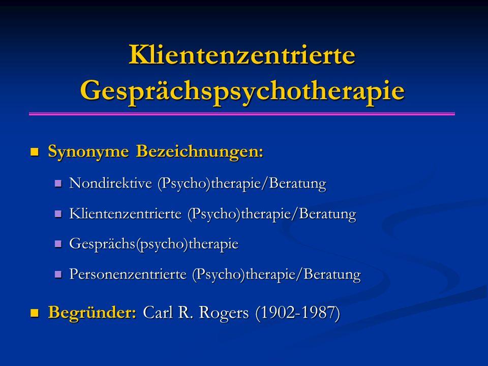 Klientenzentrierte Gesprächspsychotherapie Synonyme Bezeichnungen: Synonyme Bezeichnungen: Nondirektive (Psycho)therapie/Beratung Nondirektive (Psycho