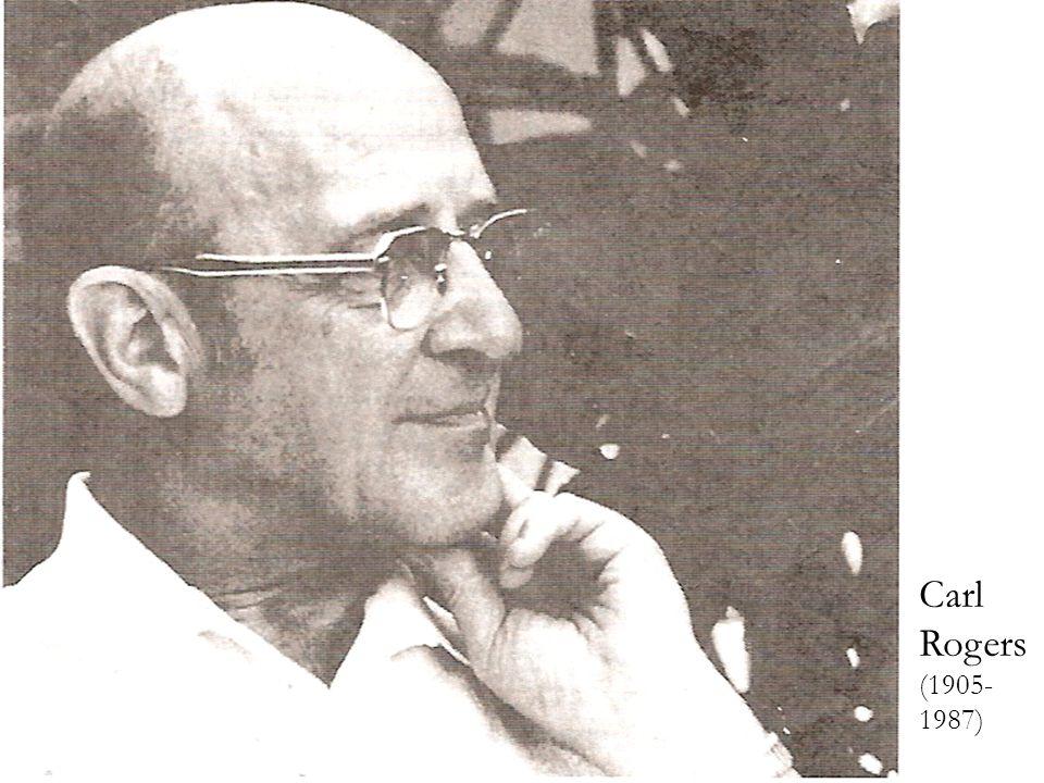 Carl Rogers (1905- 1987)