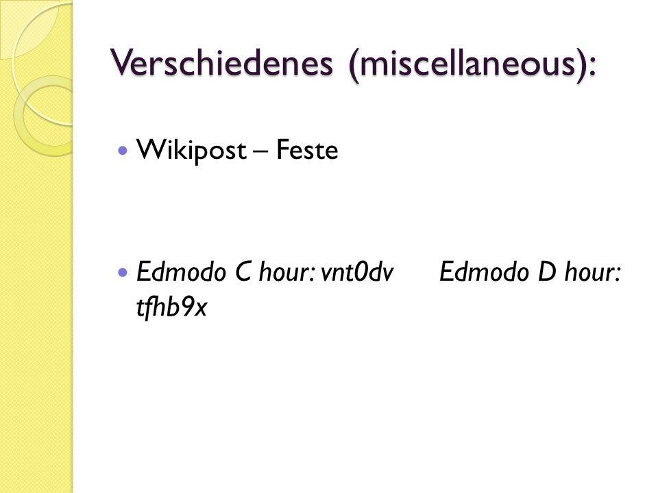 Verschiedenes (miscellaneous): Wikipost – Feste Edmodo C hour: vnt0dv Edmodo D hour: tfhb9x
