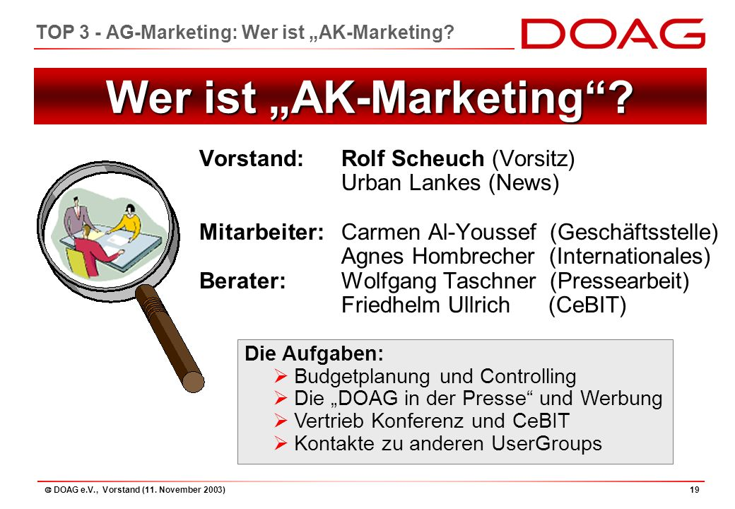 " DOAG e.V., Vorstand (11. November 2003)19 TOP 3 - AG-Marketing: Wer ist ""AK-Marketing."
