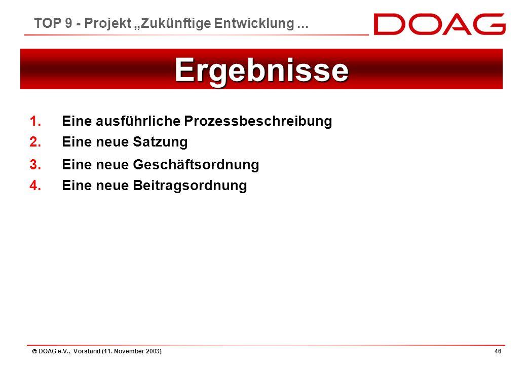 """ DOAG e.V., Vorstand (11. November 2003)46 TOP 9 - Projekt """"Zukünftige Entwicklung..."""