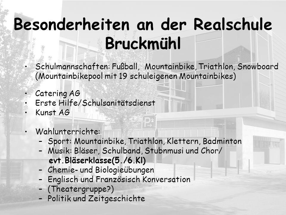 Besonderheiten an der Realschule Bruckmühl Schulmannschaften: Fußball, Mountainbike, Triathlon, Snowboard (Mountainbikepool mit 19 schuleigenen Mounta