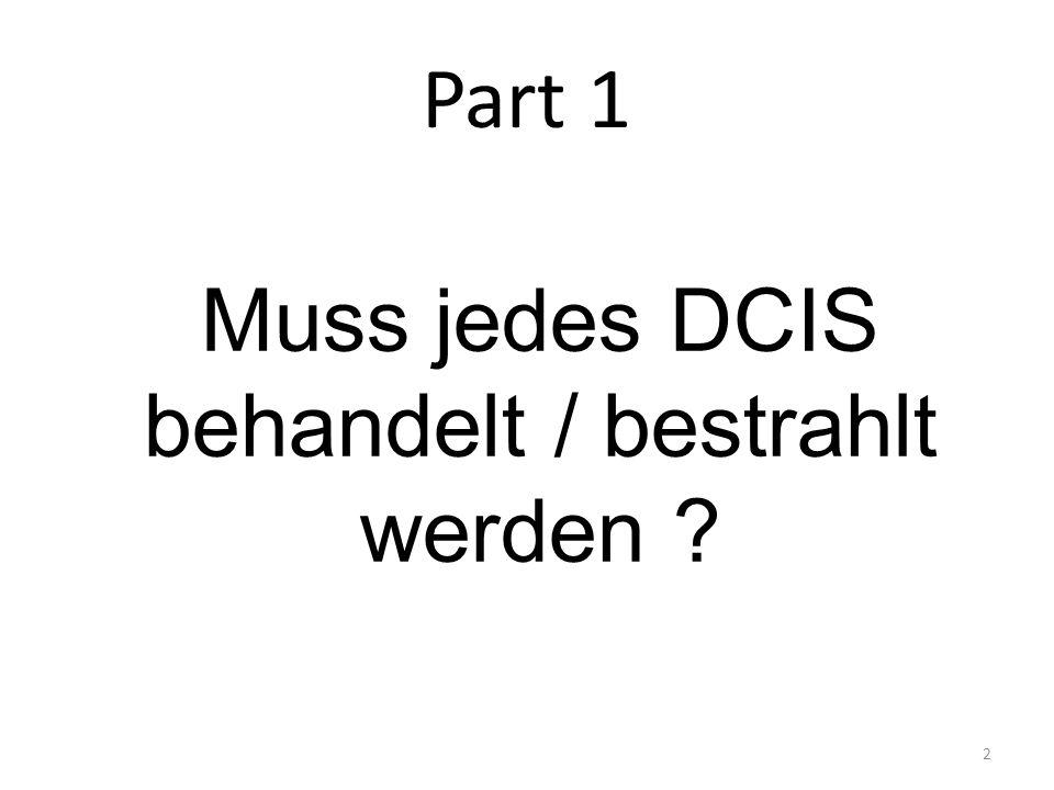 Part 1 2 Muss jedes DCIS behandelt / bestrahlt werden ?