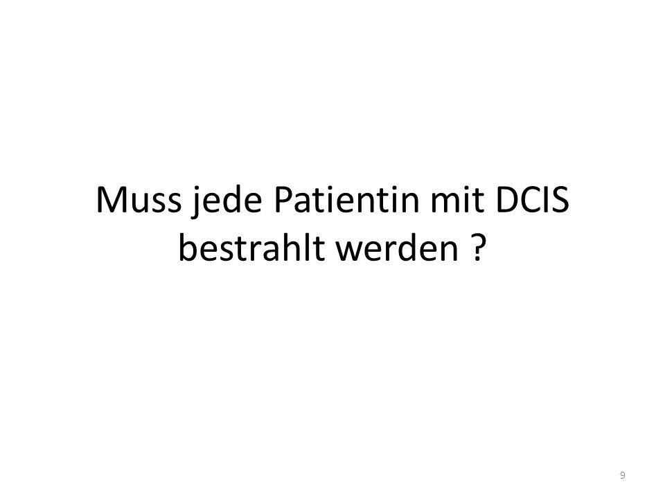Muss jede Patientin mit DCIS bestrahlt werden ? 9