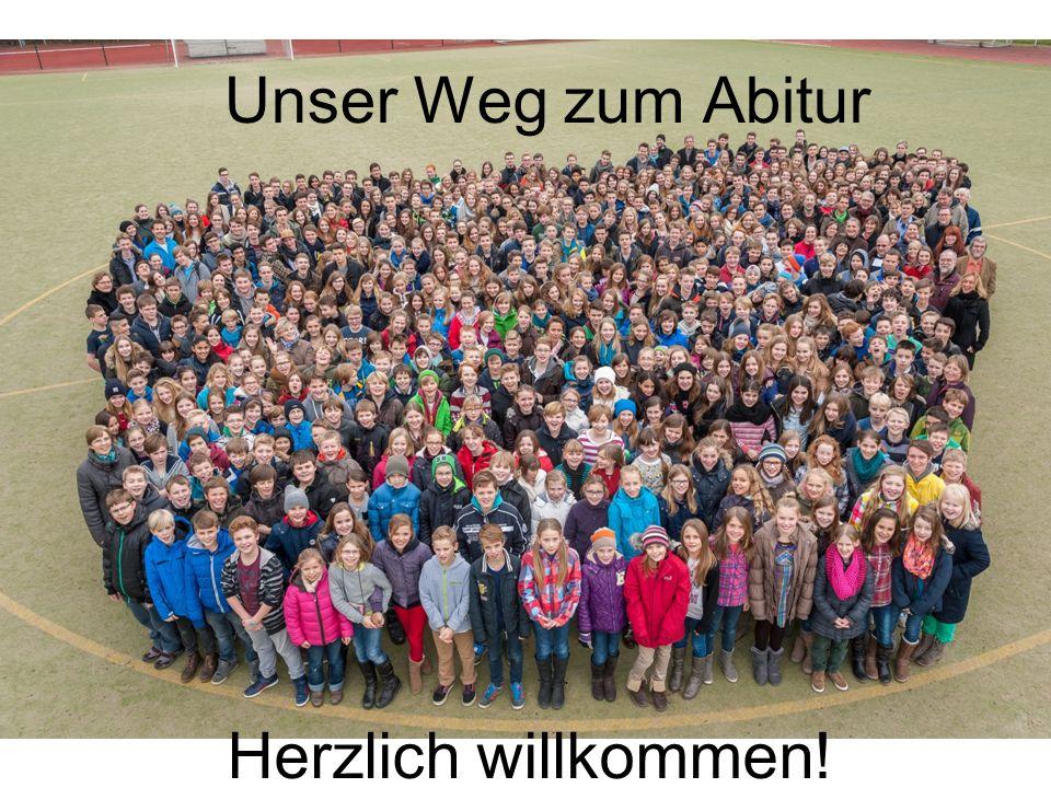 Unser Weg zum Abitur Herzlich willkommen!
