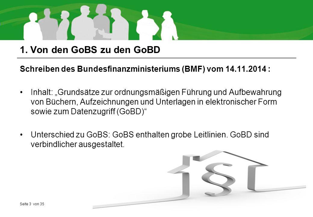 Seite 4 von 35 Inhaltsübersicht 2.Die Neuerungen der GoBD 2.1 Für wen gelten die neuen Vorgaben.